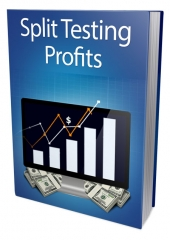 Split Testing Profits eBook with Private Label Rights/Giveaway Rights