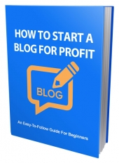 How To Start a Blog For Profit eBook with Master Resell Rights/Giveaway Rights