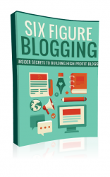 Six Figure Blogging eBook with Master Resell Rights