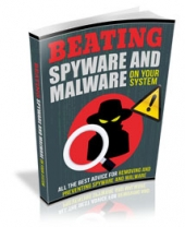 Beating Spyware And Malware on Your System eBook with Resale Rights