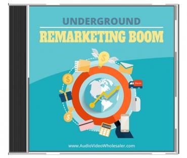 Underground Remarketing Boom