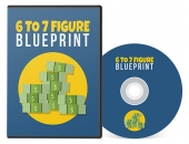 6 To 7 Figure Blueprint Video with private label rights
