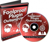 Foolproof Plugin Outsourcing Video with private label rights