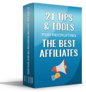 21 Tips And Tools For Recruiting The Best Affiliates eBook with Master Resell Rights/Giveaway Rights