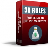 30 Rules For Being An Online Marketer eBook with Master Resell Rights/Giveaway Rights