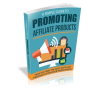 Simple Guide To Promoting Affiliate Products eBook with private label rights