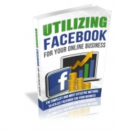 Utilizing Facebook For Your Online Business eBook with private label rights