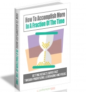 How To Accomplish More In A Fraction Of The Time eBook with Master Resell Rights