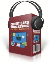 Credit Card Processing for Small Businesses Audio with Master Resell Rights