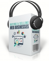 Buying & Selling Web Businesses Audio with Master Resell Rights