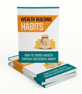 Wealth Building Habits Gold Upgrade eBook with private label rights