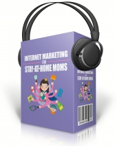 Internet Marketing For Stay At Home Moms Audio Course Audio with Master Resell Rights