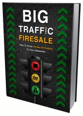 Big Traffic Firesale eBook with Master Resell Rights