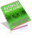 Autopilot Niche Ezines eBook with Master Resale Rights