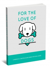 For The Love Of Dogs eBook with private label rights