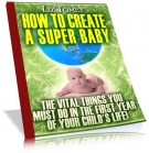 How To Create A Super Baby eBook with Master Resale Rights