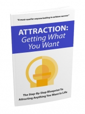 Attraction: Getting What You Want eBook with Master Resell Rights
