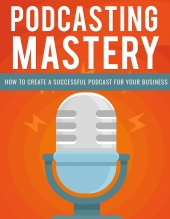 Podcasting Mastery eBook with Private Label Rights