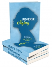 Reverse Aging eBook with Master Resell Rights