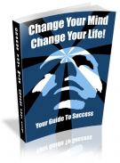 Change Your Mind Change Your Life! eBook with Private Label Rights
