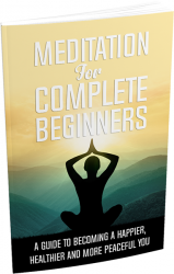 Meditation For Complete Beginners eBook with Master Resale Rights