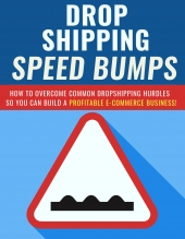 Dropshipping Speed Bumps eBook with Private Label Rights
