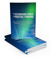 The Astonishing Power Of Positive Thinking eBook with private label rights