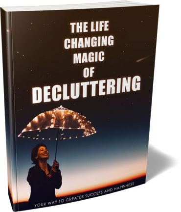 The Life Changing Magic Of Decluttering