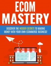 Ecom Mastery eBook with Private Label Rights