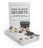 Side Hustle Secrets eBook with Master Resale Rights