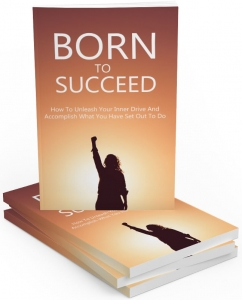 Born To Succeed eBook with Master Resale Rights