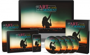 The Art of Living In The Moment Video Upgrade Video with Master Resale Rights