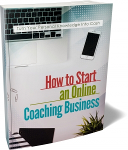 How To Start Online Coaching Business eBook with Master Resale Rights