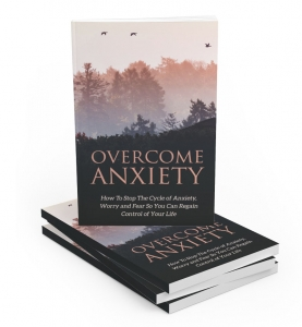 Overcome Anxiety eBook with Master Resale Rights