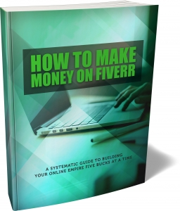 How To Make Money On Fiverr eBook with Master Resale Rights