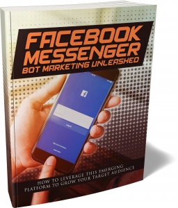 Facebook Messenger Bot Marketing Unleashed eBook with private label rights