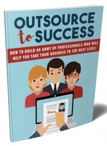 Outsource To Success eBook with Private Label Rights