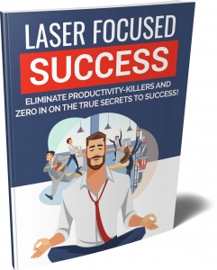 Laser Focused Success eBook with Private Label Rights