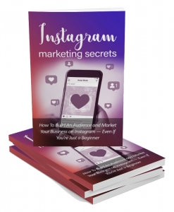 Instagram Marketing Secrets eBook with Master Resale Rights