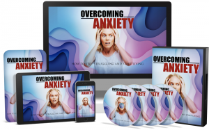 Overcoming Anxiety Video Upgrade video with Master Resale Rights