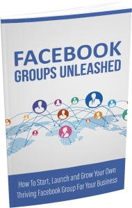 Facebook Groups Unleashed ebook with Master Resale Rights