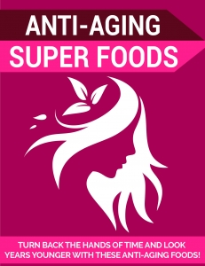 Anti-Aging Super Foods ebook with Private Label Rights