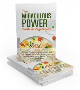 The Miraculous Power Of Fruit and Vegetables ebook with Master Resale Rights