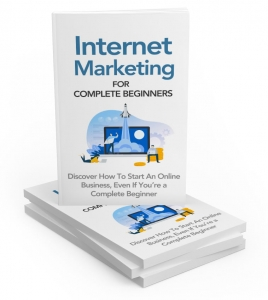 Internet Marketing For Complete Beginners ebook with Master Resale Rights