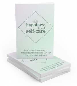 Happiness Through Self-care ebook with Master Resale Rights