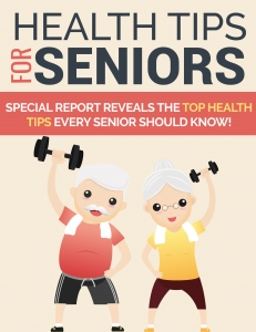 Health Tips For Seniors ebook with Private Label Rights