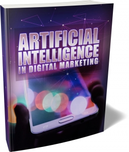 Artificial Intelligence In Digital Marketing ebook with Master Resale Rights