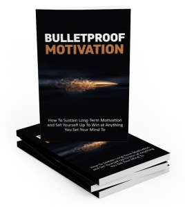 Bulletproof Motivation ebook with Master Resale Rights