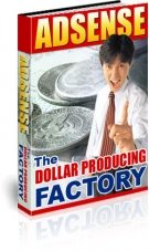 AdSense - The Dollar Producing Factory eBook with Master Resale Rights