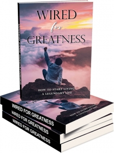 Wired For Greatness ebook with Master Resale Rights